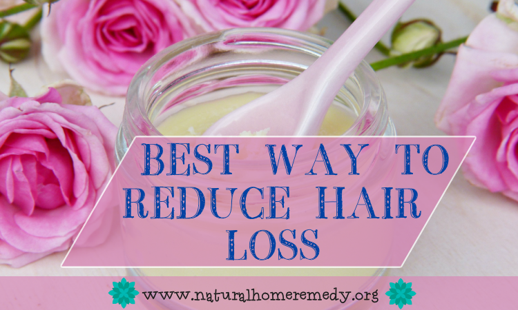 Best Way To Reduce Hair Loss
